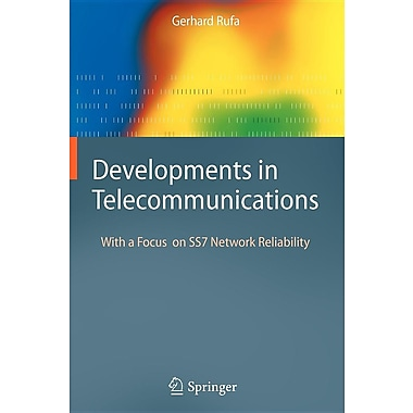 Developments in Telecommunications: With a Focus on Ss7 Network Reliability