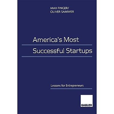 America S Most Successful Startups: Lessons for Entrepreneurs