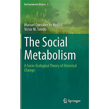 The Social Metabolism: A Socio-Ecological Theory of Historical Change
