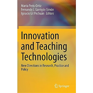 Innovation and Teaching Technologies: New Directions in Research, Practice and Policy