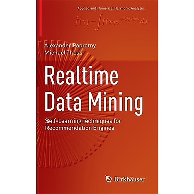 Realtime Data Mining: Self-Learning Techniques for Recommendation Engines