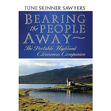 Bearing the People Away: The Portable Highland Clearances Companion