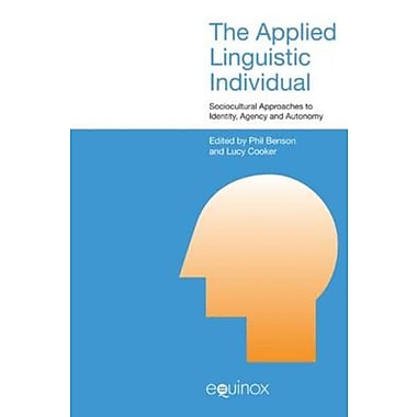 The Applied Linguistic Individual: Sociocultural Approaches to Identity, Agency and Autonomy