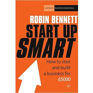 Start-Up Smart: How to Start and Build a Successful Business on a Budget