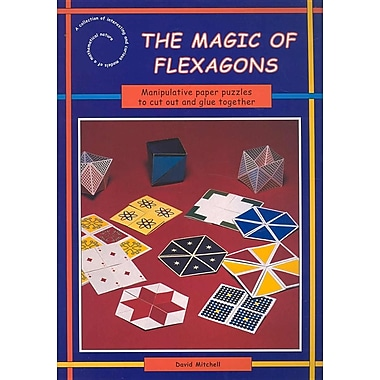 The Magic of Flexagons: Paper Curiosities to Cut Out & Make