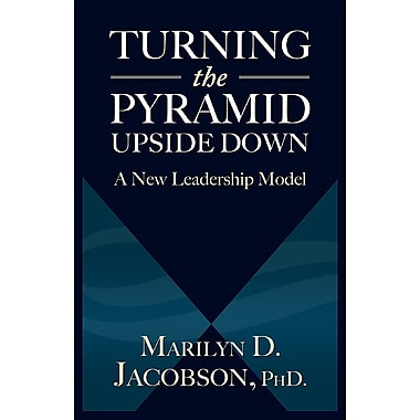 Turning the Pyramid Upside Down: A New Leadership Model