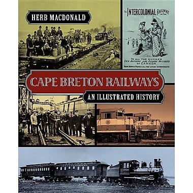 Cape Breton Railways: An Illustrated History