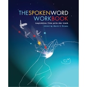 The Spoken Word Workbook: Inspiration from Poets Who Teach