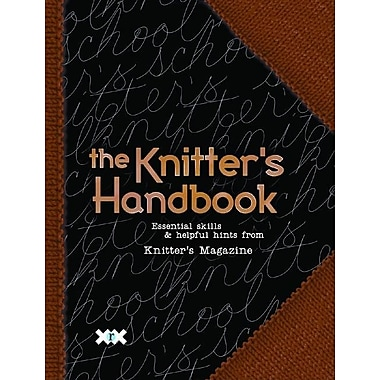 The Knitter's Handbook: Essential Skills & Helpful Hints from Knitter's Magazine