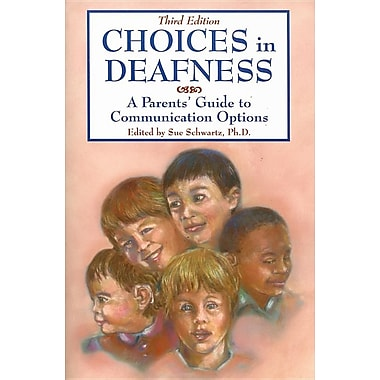 Choices in Deafness: A Parents' Guide to Communication Options [With CDROM]