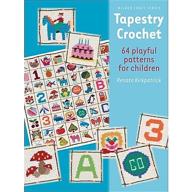 Tapestry Crochet: 64 Playful Patterns for Children
