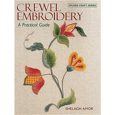 Crewel Embroidery: A Practical Guide