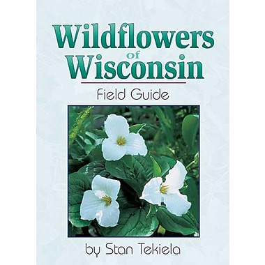 Wildflowers of Wisconsin: Field Guide
