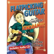 Flatpicking Guitar for the Complete Ignoramus! [With CD (Audio)]
