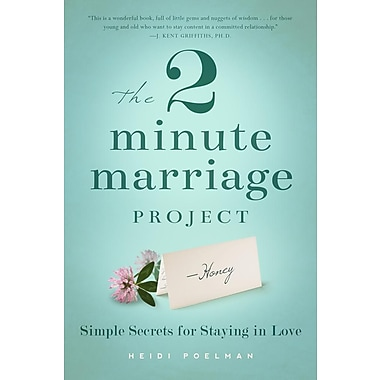 The 2 Minute Marriage Project: Simple Secrets for Staying in Love
