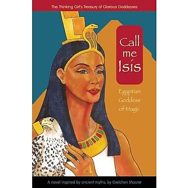 Call Me Isis: Egyptian Goddess of Magic