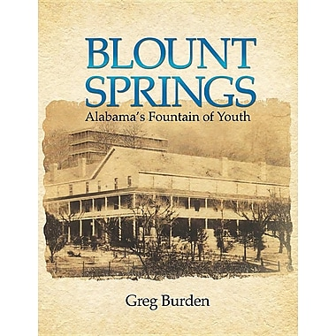 Blount Springs: Alabama's Fountain of Youth