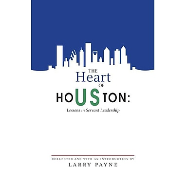 The Heart of Houston: Lessons in Servant Leadership