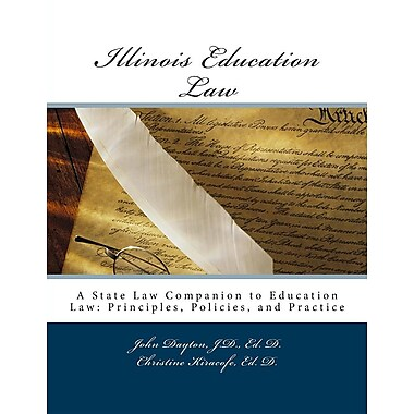 Illinois Education Law: A State Law Companion to Education Law: Principles, Policies, and Practice