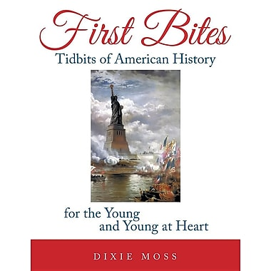 First Bites: Tidbits of American History for the Young and Young at Heart