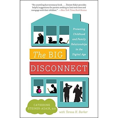 The Big Disconnect: Protecting Childhood and Family Relationships in the Digital Age
