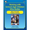 Super Duper Publications BK356 Working with School-Age Children Who Stutter Basic Principle Problem Solving