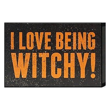 Artistic Reflections Just Sayin 'I Love Being Witchy!' by Tonya Textual Art