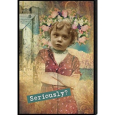 Artistic Reflections Just Sayin' 'Seriously?' by Tonya Framed Graphic Art