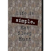 Artistic Reflections Just Sayin 'Life is Simple. Eat Sleep Hunt' by Tonya Textual Plaque