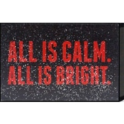 Artistic Reflections Just Sayin 'All is Calm. All is Bright' by Tonya Textual Plaque