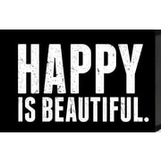 Artistic Reflections Just Sayin 'Happy is Beautiful' by Tonya Textual Art Plaque