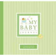 My Baby Journal: A Keepsake for Baby's First Three Years