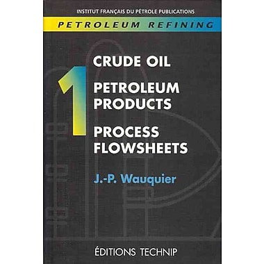 Crude Oil, Petroleum Products, Process Flowsheets
