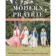 "C&T Publishing ""Modern Prairie Sewing"" Book"