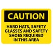 Caution, Hard Hats Safety Glasses And Safety Shoes Required In This Area, 10X14, Adhesive Vinyl