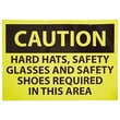 Caution, Hard Hats Safety Glasses And Safety Shoes Required In This Area, 14X20, Adhesive Vinyl