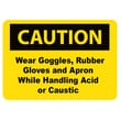 Caution, Wear Goggles Rubber Gloves And Apron, 10X14, Adhesive Vinyl