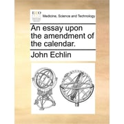 "Gale Ecco ""An essay upon the amendment of the calendar"" Book"