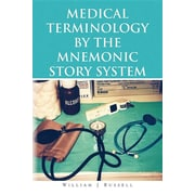 "Xlibris Corporation ""Medical Terminology by the Mnemonic Story System"" Book"