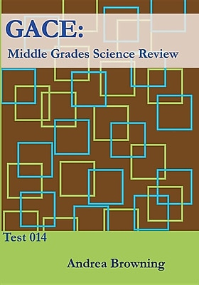 GACE: Middle Grades Science Review: Test 014