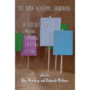 The Para-Academic Handbook: A Toolkit for Making-Learning-Creating-Acting