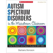 Autism Spectrum Disorders in the Mainstream Classroom: How to Reach and Teach Students With ASDs