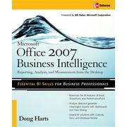 Microsoft ® Office 2007 Business Intelligence: Reporting, Analysis, and Measurement from the Desktop