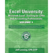 Excel University Volume 1 - Featuring Excel 2013 for Windows: Microsoft Excel Training for CPAs and Accounting Professionals