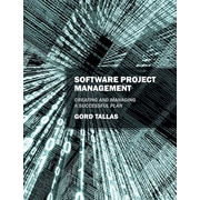 Software Project Management: Creating and Managing a Successful Plan