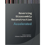 Accelerated Disassembly, Reconstruction and Reversing: Training Course Transcript