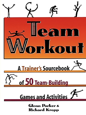 Team Workout: A Trainer's Sourcebook of 50 Team-Building Games and Activities 1422032
