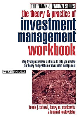 The Theory and Practice of Investment Management Workbook: Step-by-Step Exercises and Tests 1422726