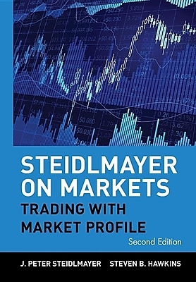 Steidlmayer on Markets: Trading with Market Profile, 2nd Edition 1422830