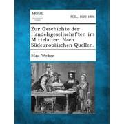 Zur Geschichte Der Handelsgesellschaften Im Mittelalter. Nach Sudeuropaischen Quellen. (German Edition)